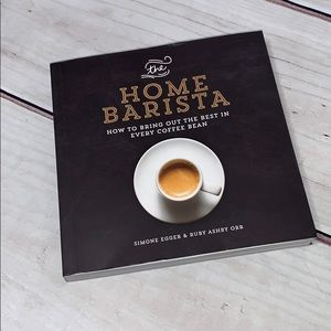 The Home Barista• bring out the best in every bean
